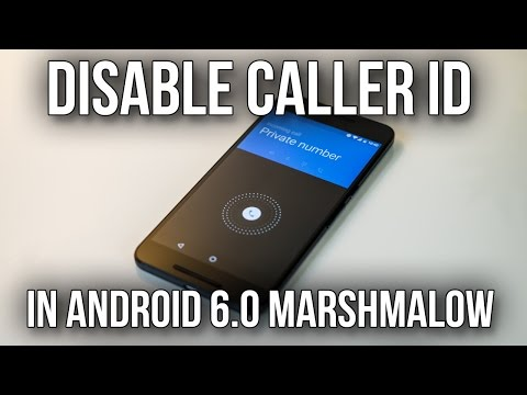 How To Hide Your Phone Number And Disable Caller ID In Android 6.0 Marshmallow - Nexus 6P Demo