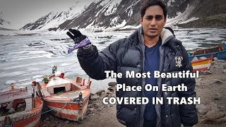The Most Beautiful Place In Pakistan Is Covered In Trash :(
