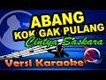 Download lagu Abang Kok Nggak Pulang - Cintya Saskara  (Karaoke Tanpa Vocal)