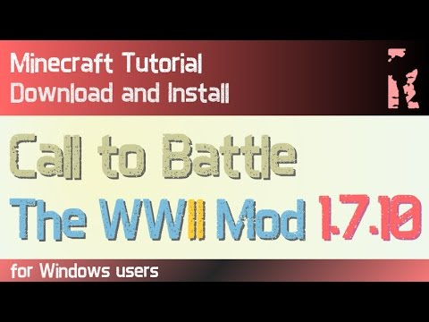 CALL TO BATTLE-THE WWII MOD 1.7.10 minecraft - how to download and install (with forge on Windows)