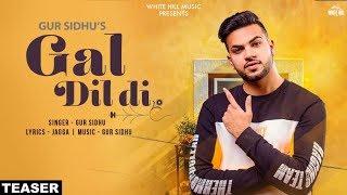 Gal Dil Di (Teaser) Gur Sidhu | Rel on 28th June | White Hill Music