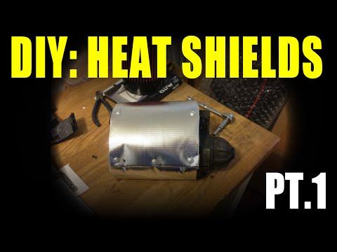 DIY: Heat Shields (Part 1)