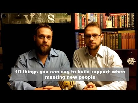10 things you can say to build rapport when meeting new people