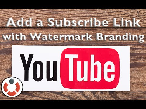 YouTube Help - Add Watermark Branding & Subscribe Button to your Youtube Channel