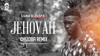 Siano Babassa - JEHOVAH ( Chizoba Remix )