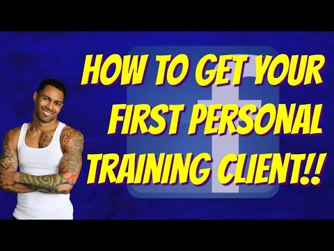 New: How To Get Your First Personal Training Client From Facebook!!...