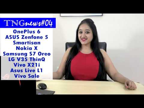 TNGnews#4 One+6,asus 5,apple fast charger,smartison 1 tb phone nokia X6,s7,s7 edge oreo
