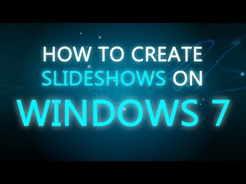 Making Slideshows On Windows 7