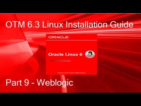 OTM 6.3 Linux Installation Guide - Part 9 - Weblogic (CentOS, OEL, RHEL 6.4)