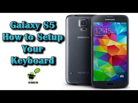 How to Setup Your Keyboard on the Galaxy S5