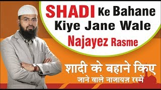 Shadi - Nikah Me Najayaz Kaam Jo Aaj Hum Shadi Ke Bahane se Karte Hai By Adv. Faiz Syed