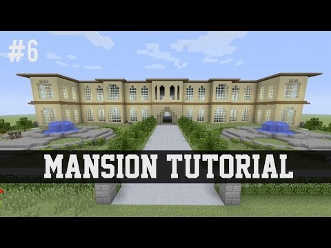 Mansion Tutorial - Minecraft #6  (Xbox 360/Xbox One/PS3/PS4/PE/PC/Wii U)