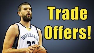 NEW Trade Offers For Marc Gasol