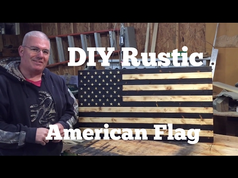 DIY American Flag / Rustic / Torched