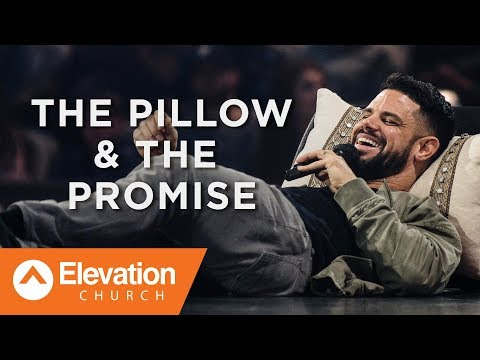 The Pillow & The Promise | Pastor Steven Furtick