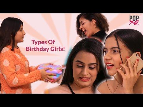 Types Of Girls On Their Birthdays - POPxo Comedy