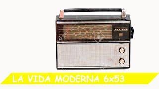 La Vida Moderna | 6x53 | ;