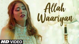 Allah Waariyan Reprise Version By Neha Pandey | Yaariyan | Arko | Latest Full Video Song
