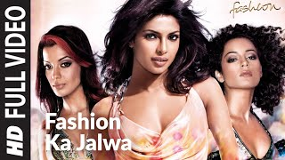 Fashion Ka Jalwa [Full Song] Fashion