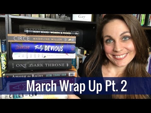 March Wrap Up Pt. 2 | 2018 | Kendra Winchester