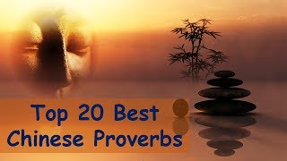 Top 20 Best Chinese Proverbs | Famous and Wise Chinese Quotes | Inspirational Words of Wisdom