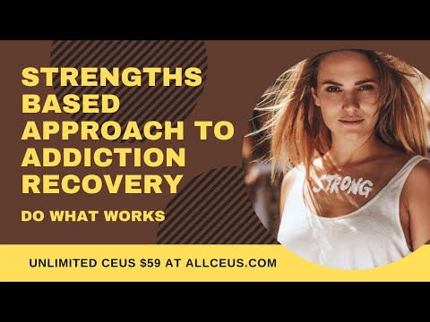 255  A Strengths Based Approach to Addiction Recovery