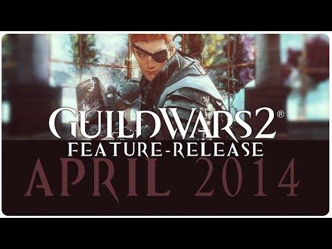 Guild Wars 2 ★ APRIL 2014 FEATURE-RELEASE