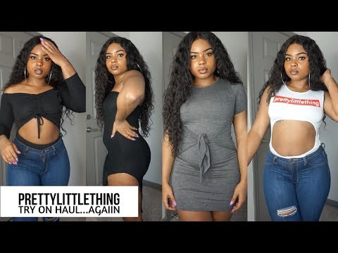 PRETTY LITTLE THING TRY ON HAUL...AGAIN   THE HYPE IS REAL!!