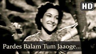 Pardes Balam Tum Jaaoge (HD) - Mela (1948) - Dilip Kumar - Nargis - Filmigaane - Old Hindi Classics
