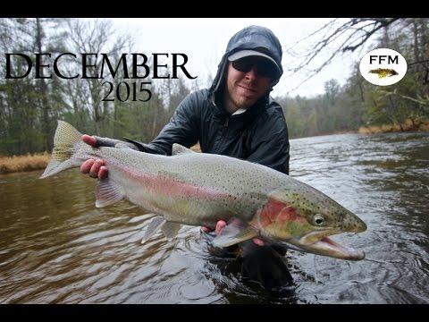 Michigan Fly Fishing - December 2015 Review - Steelhead Edition