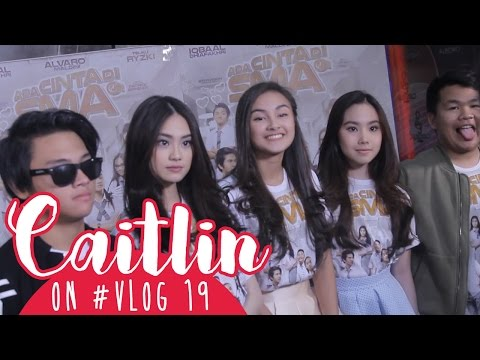 Caitlin on #VLOG 19 - Yeay! Baper Perdana #AdaCintaDiSMA