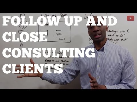 How To Follow Up and Close Consulting Clients