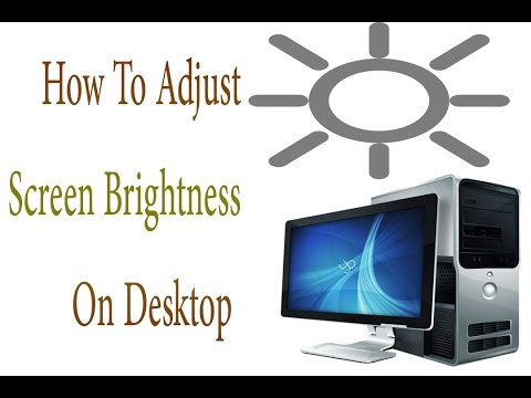 How To Adjust Screen Brightness On Desktop Windows 7 or 8 ETC
