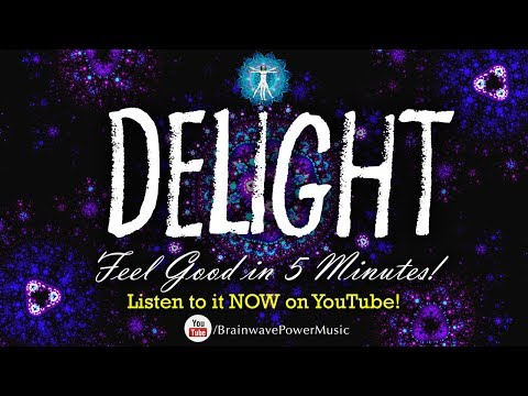"Feel Good in 5 Minutes! ""DELIGHT"" - Positive Release For Overall Balance, Remedy For Hangovers"