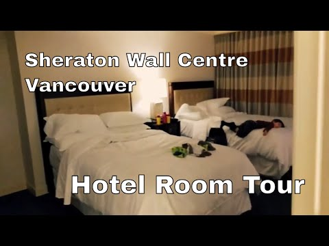 The Sheraton Wall Centre Hotel Room Tour - Vancouver, BC Canada
