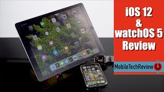 iOS 12 & watchOS 5 Review