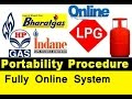 How to do LPG Portability to other Gas Distributor  in Indane , HP , Bharat Gas