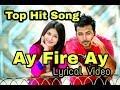 Super Hit Song Ay Fire Ay Lyrical Video 2018 mp3