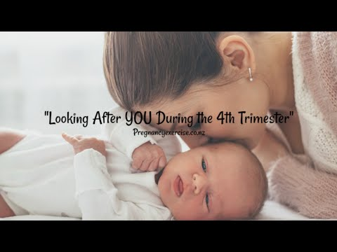 Looking after YOU during the 4th Trimester