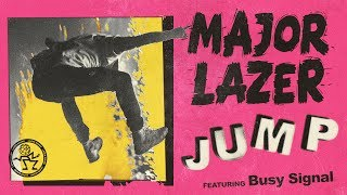 Major Lazer - Jump (feat. Busy Signal) (Official Audio)