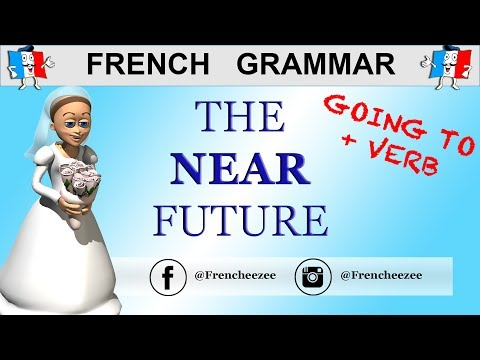 FRENCH NEAR FUTURE - HOW TO SAY I'M GOING TO + VERB IN FRENCH - Le Futur Proche