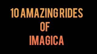 Top 10 Amazing rides of imagica