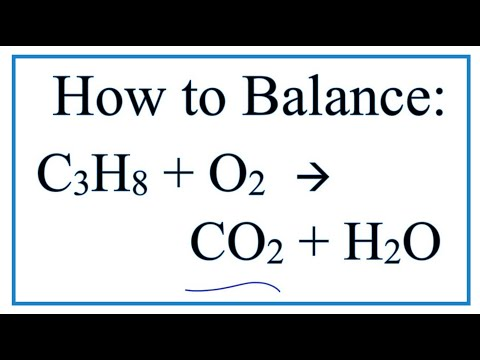 How to Balance C3H8 + O2 = CO2 + H2O (Propane Combustion Reaction)