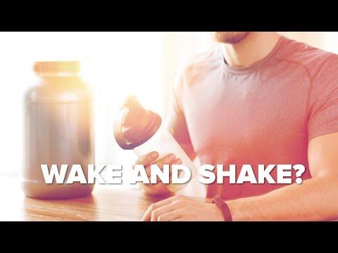 WAKE and SHAKE? Slam a Protein Shake When You Wake for GAINS?