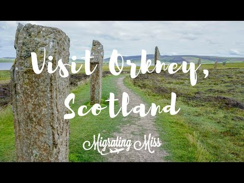 Why You Need to Visit Orkney, Scotland - Migrating Miss Travel Blog