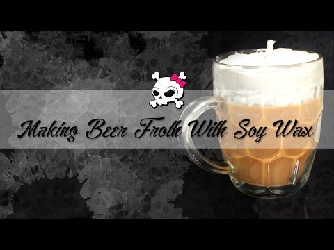 Making Beer Froth With Soy Wax