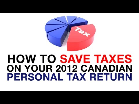 How to save taxes on your 2012 Canadian personal tax return
