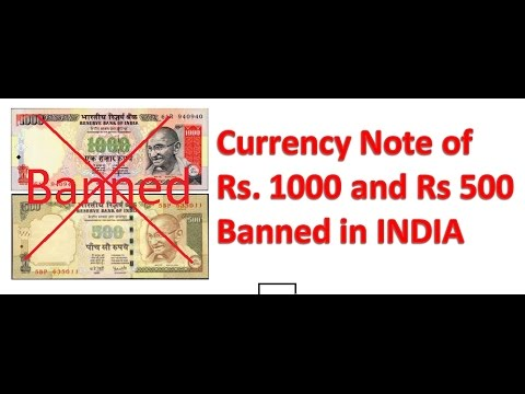 Currency Note of Rs  1000 and Rs  500 Banned In India