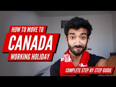 How to Move to Canada on a Working Holiday Visa IEC - Complete Guide