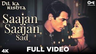 Saajan Saajan (Sad) Full Video - Dil Ka Rishta | Arjun Rampal & Aishwarya Rai | Jaspinder Narula